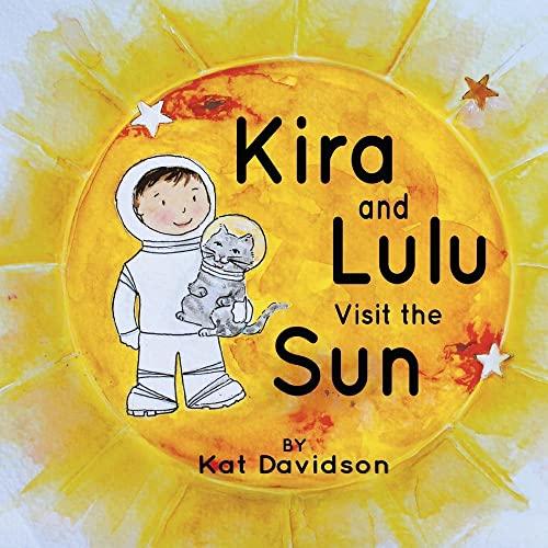 9780692069561: Kira and Lulu Visit the Sun