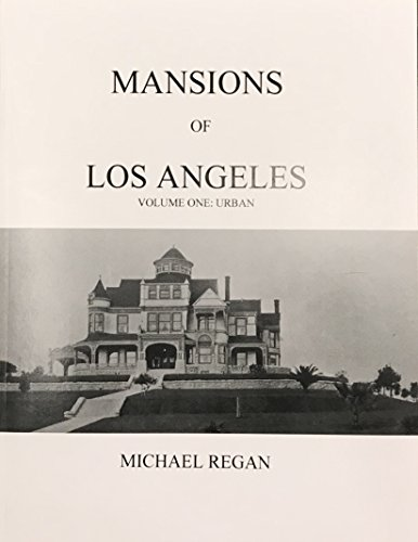 Mansions of Los Angeles - Volume One: Michael Regan