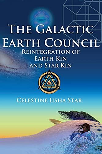 9780692089644: The Galactic Earth Council: Reintegration of Earth Kin and Star Kin