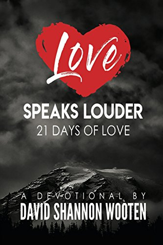 Love Speaks Louder: 21 Days of Love: David Shannon Wooten