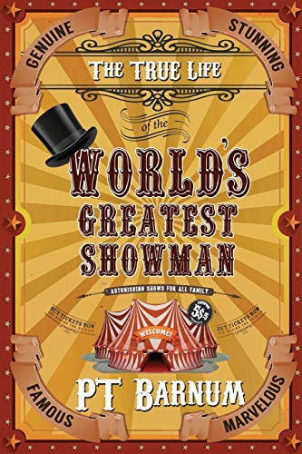 9780692101742: The True Life of the World's Greatest Showman
