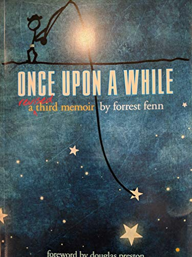 Once Upon a While (Revised): Forrest Fenn