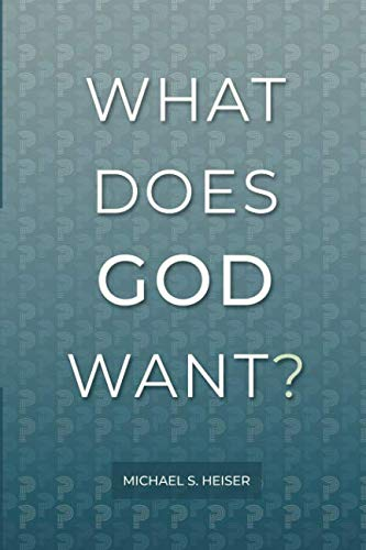 9780692199046: What Does God Want?