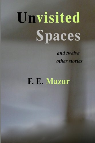 9780692200926: UNVISITED SPACES and Twelve Other Stories