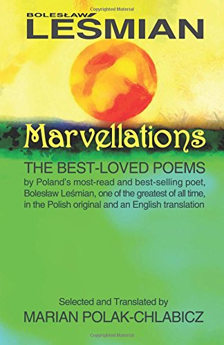 Marvellations: The Best-loved Poems: By the most-read and best-selling Polish poet Boleslaw Lesmian...