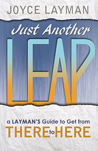 9780692201435: Just Another Leap: A Layman's Guide to Get from There to Here
