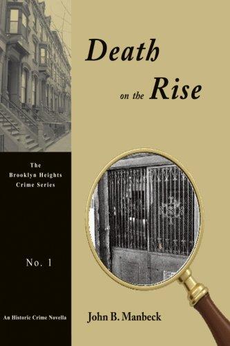 Death on the Rise: A Crime Novella (Brooklyn Heights Crime Series) (Volume 1): John B. Manbeck