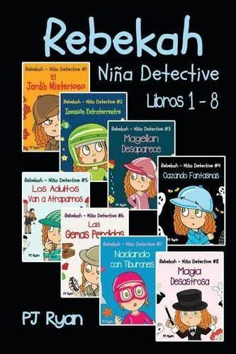 9780692202487: Rebekah - Niña Detective Libros 1-8: Divertida Historias de Misterio para Niños Entre 9-12 Años