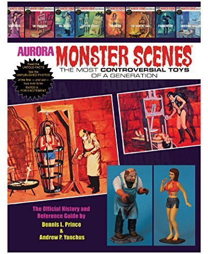 9780692202876: Aurora Monster Scenes - The Most Controversial Toys of a Generation