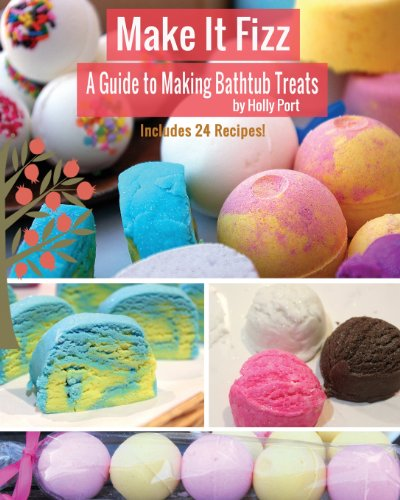 9780692202883: Make It Fizz: A Guide to Making Bathtub Treats