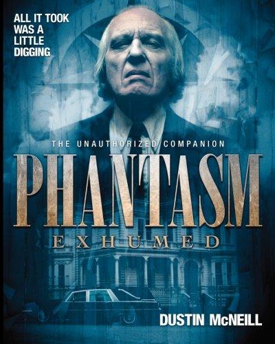 9780692203156: Phantasm Exhumed: The Unauthorized Companion