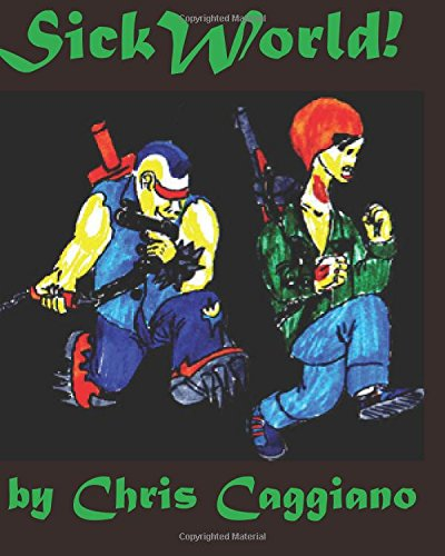 9780692203200: SickWorld! by Chris Caggiano: 20th Anniversary Edition
