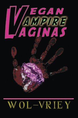 9780692203972: Vegan Vampire Vaginas