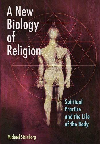 9780692204238: A New Biology of Religion: Spiritual Practice and the Life of the Body