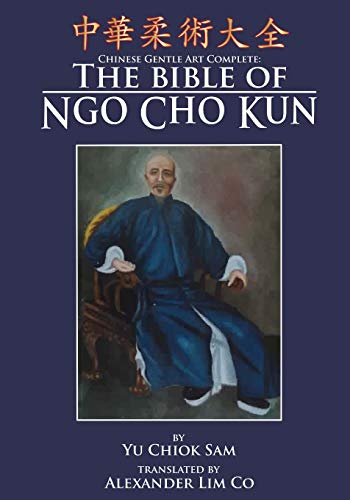 9780692205419: Chinese Gentle Art Complete: The Bible of Ngo Cho Kun