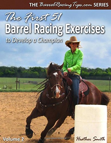 9780692205464: The First 51 Barrel Racing Exercises to Develop a Champion: 2
