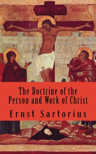 9780692205723: The Doctrine of the Person and Work of Christ