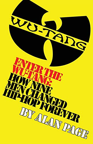 9780692206713: Enter The Wu-Tang: How Nine Men Changed Hip-Hop Forever