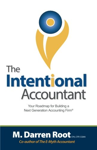 9780692207000: The Intentional Accountant: Your Roadmap for Building a Next Generation Accounting Firm
