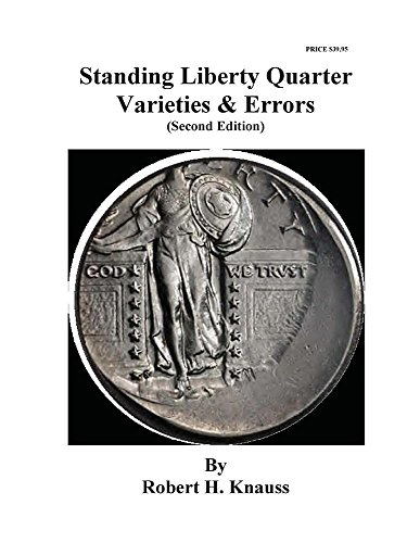 9780692207338: Standing Liberty Quarter Varieties & Errors (SECOND EDITION)
