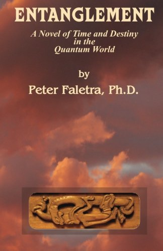 9780692207505: Entanglement: A Novel of Time and Destiny in the Quantum World