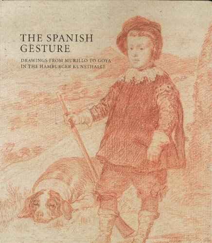 9780692207864: The Spanish Gesture: Drawings from Murillo to Goya in the Hamburger Kunsthalle