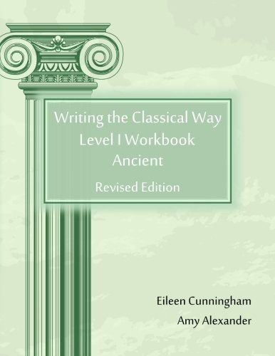 9780692211526: Writing the Classical Way: Level I Workbook: Ancient