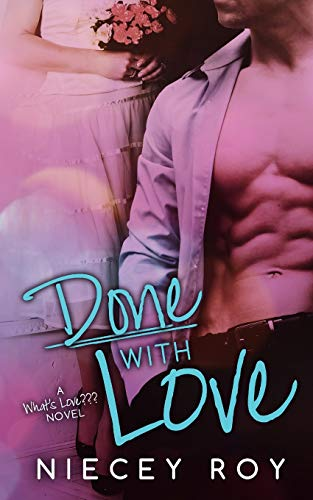 9780692212424: Done With Love (a What's Love??? novel)