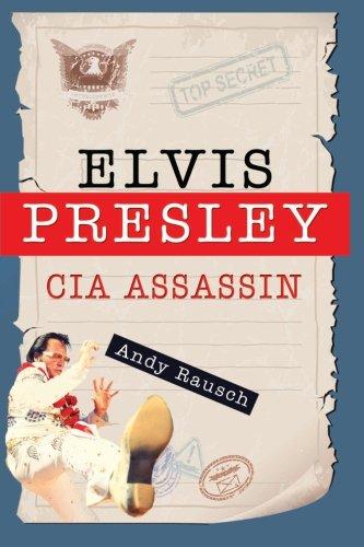 9780692212714: Elvis Presley, CIA Assassin