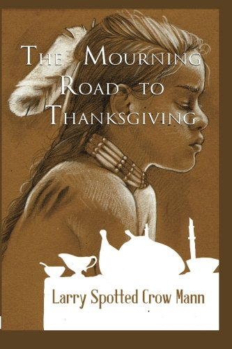 9780692213360: The Mourning Road to Thanksgiving