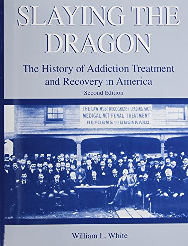9780692213469: Slaying the Dragon: The History of Addiction Treatment and Recovery in America