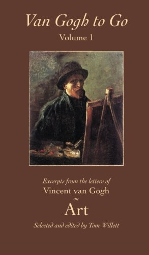 9780692213568: Van Gogh to Go, Volume 1: Art: Excerpts from the Letters of Vincent van Gogh