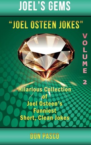 9780692213988: Joel Osteen Jokes Volume 2: Another Hillarious Collection of Joel Osteen's Funniest Short, Clean Jokes