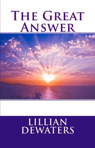 The Great Answer: The Message of Ontology: DeWaters, Lillian