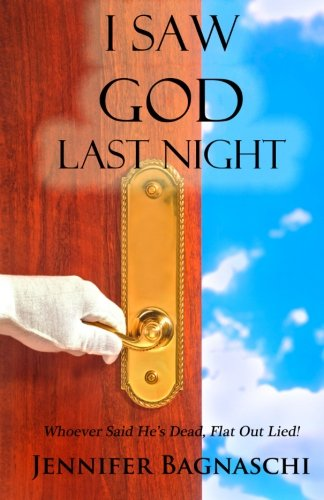 9780692216255: I Saw God Last Night: Whoever Said He's Dead, Flat Out Lied!