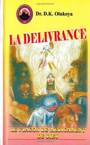 9780692216262: La Delivrance: Le Flacon de Medicament de Dieu