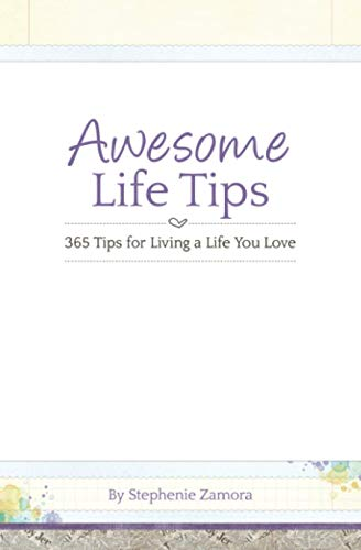 9780692216644: Awesome Life Tips: 365 Tips for Living a Life You Love