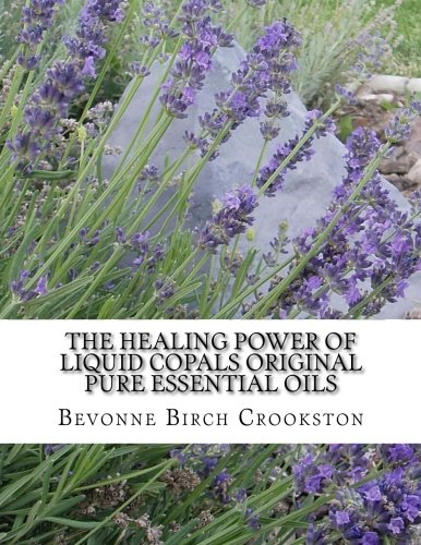 9780692217825: The Healing Power of Liquid Copals: The Original Pure Essential Oils