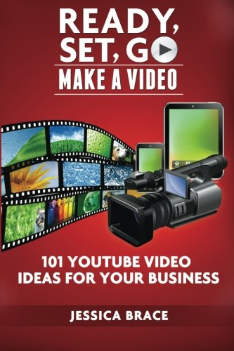 9780692218419: Ready, Set, GO Make A Video: - 101 YouTube Video Ideas For Your Business