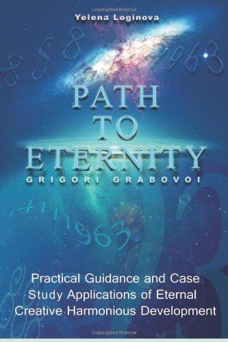 9780692219492: Path to Eternity: Teaching of Grigori Grabovoi. Practical Guidance and Case Study Applications of Eternal Creative Harmonious Development