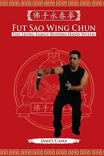 9780692222720: Fut Sao Wing Chun: The Leung Family Buddha Hand