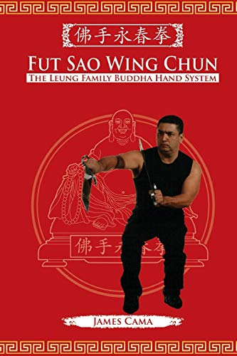 9780692222720: Fut Sao Wing Chun: The Leung Family Buddha Hand