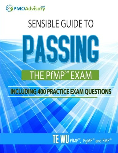 9780692223215: Sensible Guide to Passing the PfMP SM Exam: Including 400 Practice Exams Questions