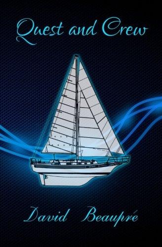 9780692223352: Quest and Crew: A True Sailing Adventure (Volume 1)