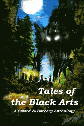 9780692223451: Tales of the Black Arts: A Sword and Sorcery Anthology