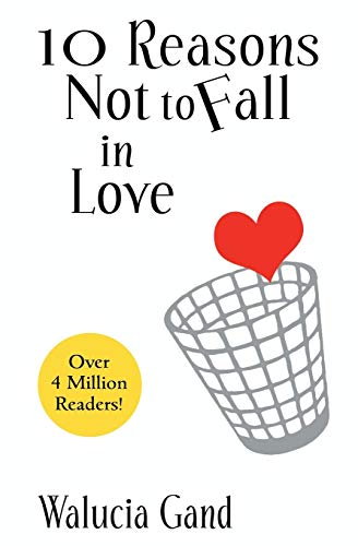 9780692223604: 10 Reasons Not to Fall in Love