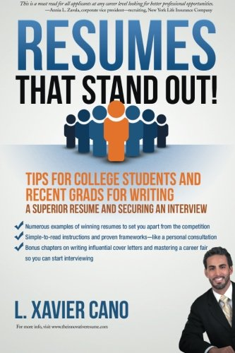 Resumes That Stand Out!: Tips for College Students and Recent Grads for Writing a Superior Resume ...