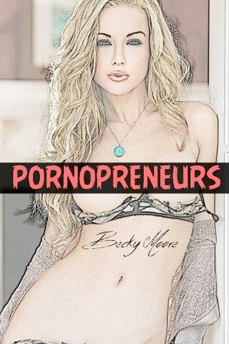 9780692225769: Pornopreneurs: How to Become a Successful Porn Star