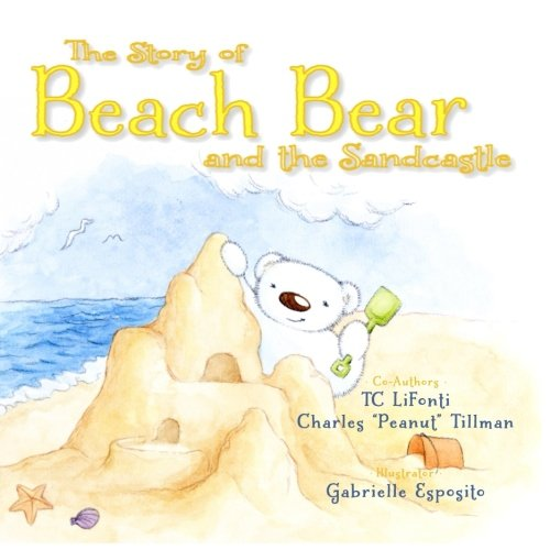 9780692227244: The Story of Beach Bear and the Sandcastle (Volume 3)