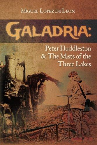 9780692227251: Galadria: Peter Huddleston & The Mists of the Three Lakes (The Galadria Fantasy Trilogy) (Volume 2)